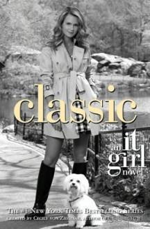 It Girl #10: Classic - Cecily von Ziegesar