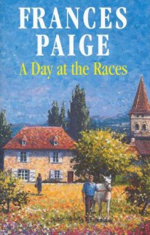 A Day at the Races - Frances Paige