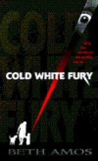 Cold White Fury - Beth Amos