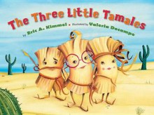 The Three Little Tamales - Eric A. Kimmel,Valeria Docampo