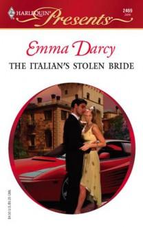 The Italian's Stolen Bride - Emma Darcy