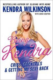 Being Kendra - Kendra Wilkinson