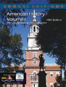 Annual Editions: American History, Volume 1, 16/E - Robert James Maddox