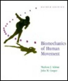 Biomechanics of Human Movement - Marlene J. Adrian, John M. Cooper