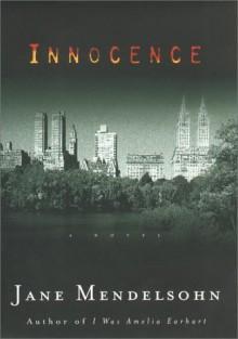 By Jane Mendelsohn Innocence (First Edition) - Jane Mendelsohn