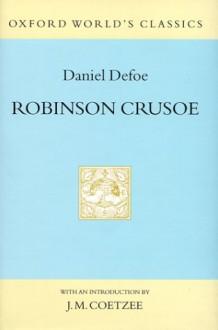 Robinson Crusoe - Daniel Defoe, J.M. Coetzee
