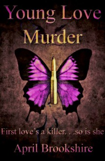 Young Love Murder (Young Assassins 1) - April Brookshire