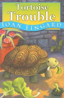 Tortoise Trouble - Joan Lingard, Paul Howard