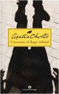 L'assassinio di Roger Ackroyd - Leonardo Sciascia,Giuseppe Motta,Agatha Christie
