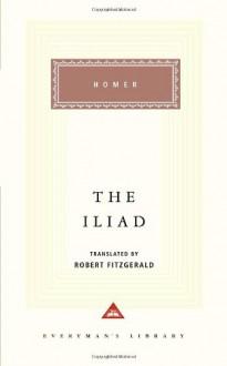 The Iliad (Everyman's Library classics, #60) - Gregory Nagy, Robert Fitzgerald, Homer