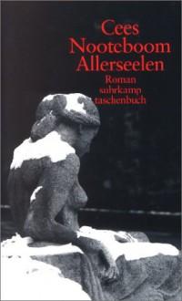 Allerseelen (Taschenbuch) - Cees Nooteboom, Helga van Beuningen