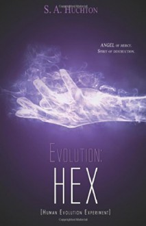 Evolution: HEX (The Evolution Series) (Volume 3) - S. A. Huchton, Starla Huchton