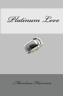 Platinum Love - Marvlous Harrison