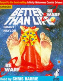 Red Dwarf - Better Than Life: Abridged - Grant Naylor