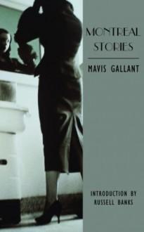 Montreal Stories - Mavis Gallant, Margot Dionne, Angèle Dubeau
