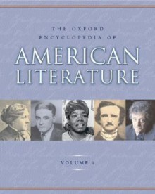 The Oxford Encyclopedia of American Literature: Four Volumes - Jay Parini