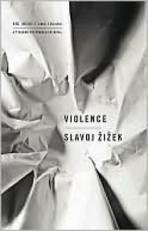 Nasilje - Slavoj Žižek