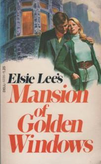 Mansion of Golden Windows - Elsie Lee