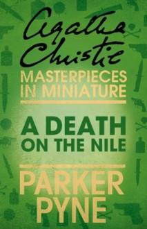 A Death on the Nile: An Agatha Christie Short Story - Agatha Christie
