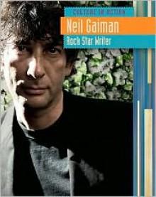 Neil Gaiman: Rock Star Writer - Charlotte Guillain