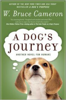 A Dog's Journey: A Novel - W. Bruce Cameron