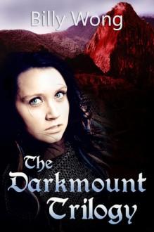 The Darkmount Trilogy - Billy Wong