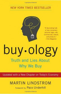 Buyology: Truth and Lies About Why We Buy - Martin Lindstrom,Paco Underhill
