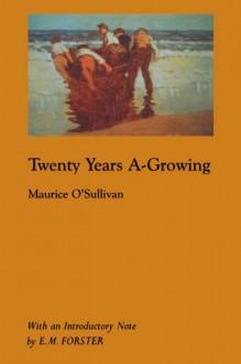 Twenty Years A-Growing - Maurice O'Sullivan