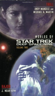 Worlds of Star Trek Deep Space Nine, Volume Two - J. Noah Kym, Michael A. Martin, Andy Mangels