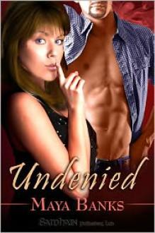 Undenied - Maya Banks