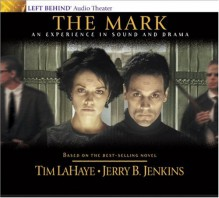 The Mark: An Experience in Sound and Drama: The Beast Rules the World - Tim LaHaye, Jerry B. Jenkins