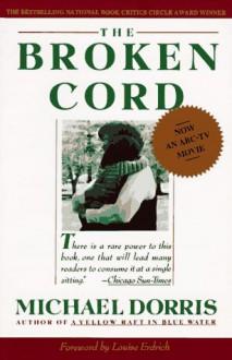 The Broken Cord - Michael Dorris, Louise Erdrich