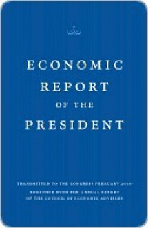 Economic Report of the President - Council of Economic Advisers
