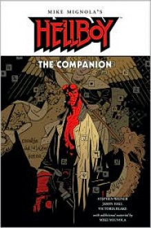 Hellboy: The Companion - Stephen Weiner, Jason Hall, Victoria Blake