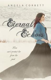 Eternal Echoes - Angela Corbett