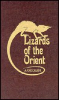 Lizards of the Orient: A Checklist - Kenneth R.G. Welch