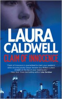 Claim of Innocence (An Izzy McNeil Mystery #4) - Laura Caldwell