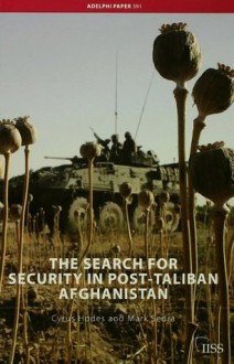 The Search for Security in Post-Taliban Afghanistan (Adelphi series) - Cyrus Hodes, Mark Sedra