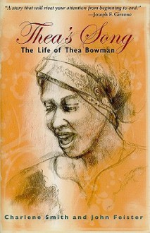 Thea's Song: The Life Of Thea Bowman - Charlene Smith, John Feister