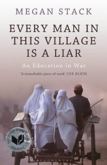 Every Man in this Village is a Liar - Megan K. Stack