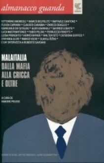 Almanacco Guanda (2010). Malaitalia. Dalla mafia alla cricca e oltre - Ranieri Polese