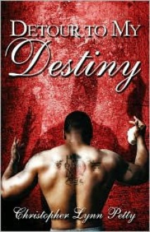 Detour to My Destiny - Christopher Petty