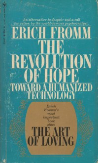 THE REVOLUTION OF HOPE - Erich Fromm