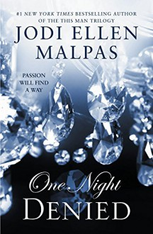 One Night: Denied (One Night Trilogy) - Jodi Ellen Malpas