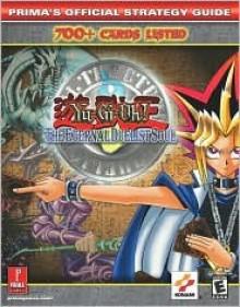 Yu-Gi-Oh! The Eternal Duelist Soul (Prima's Official Strategy Guide) - Debra McBride, David Cassady