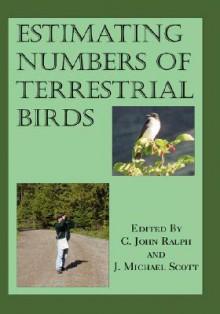 Estimating Numbers of Terrestrial Birds - C. John Ralph