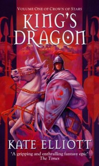 King's Dragon (Crown of Stars) - Kate Elliott