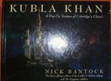 Kubla Khan: A Pop-Up Version of Coleridge's Classic - Nick Bantock, Samuel Taylor Coleridge