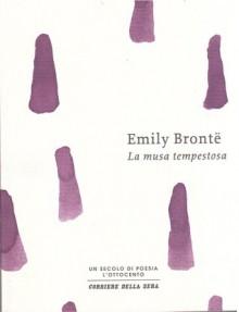 La musa tempestosa - Nicola Crocetti, Silvio Raffo, Emily Brontë