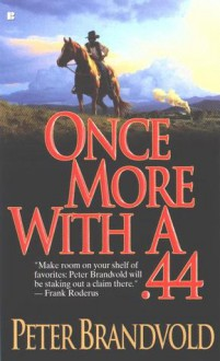 Once More with a .44 - Peter Brandvold